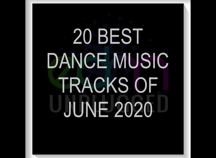 20 Best Dance Music Tracks of June 2020