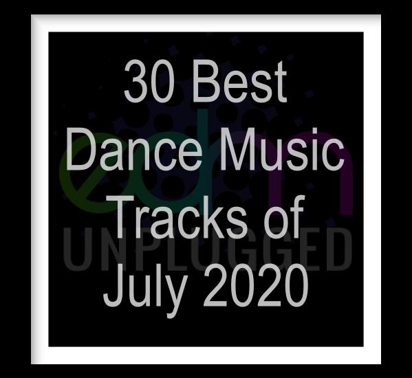 30 Best Dance Music Tracks - July 2020