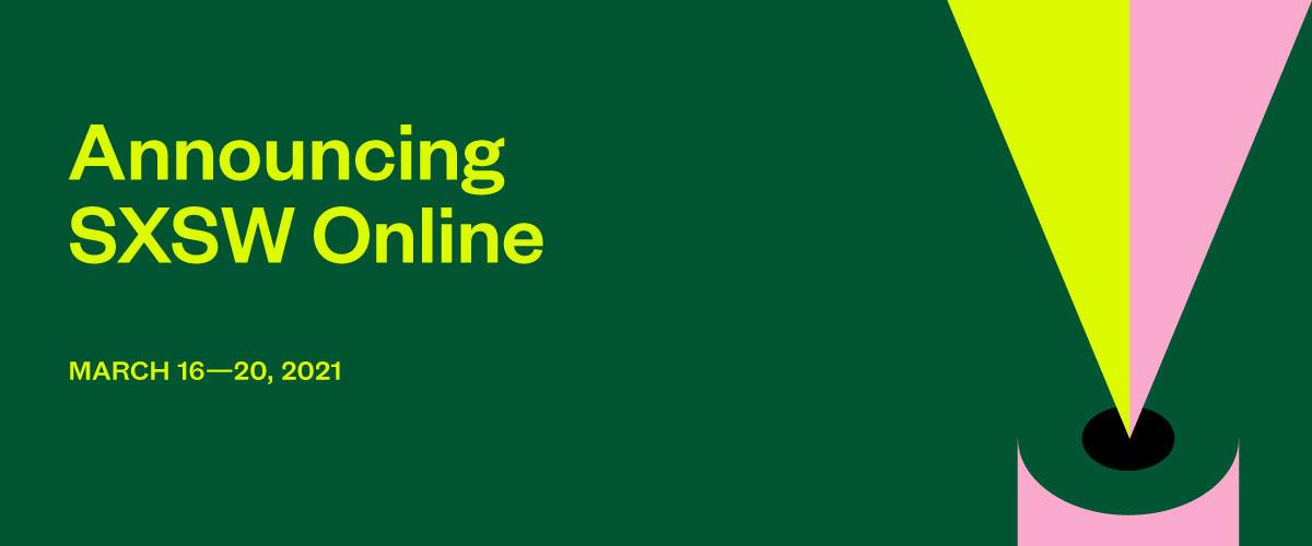 SXSW 2021 Online