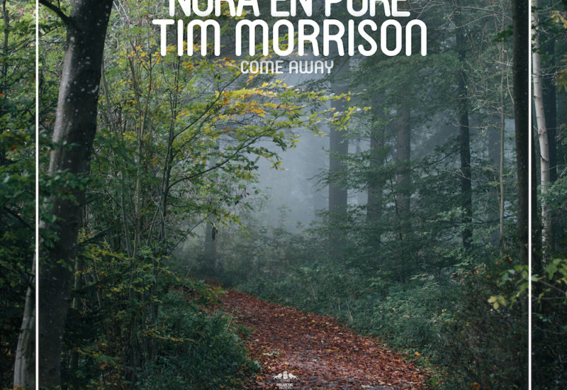 Nora En Pure & Tim Morrison - Come Away
