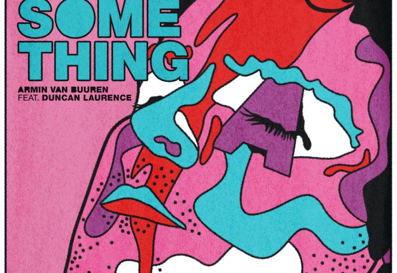 Armin van Buuren - Feel Something ft. Duncan Laurence