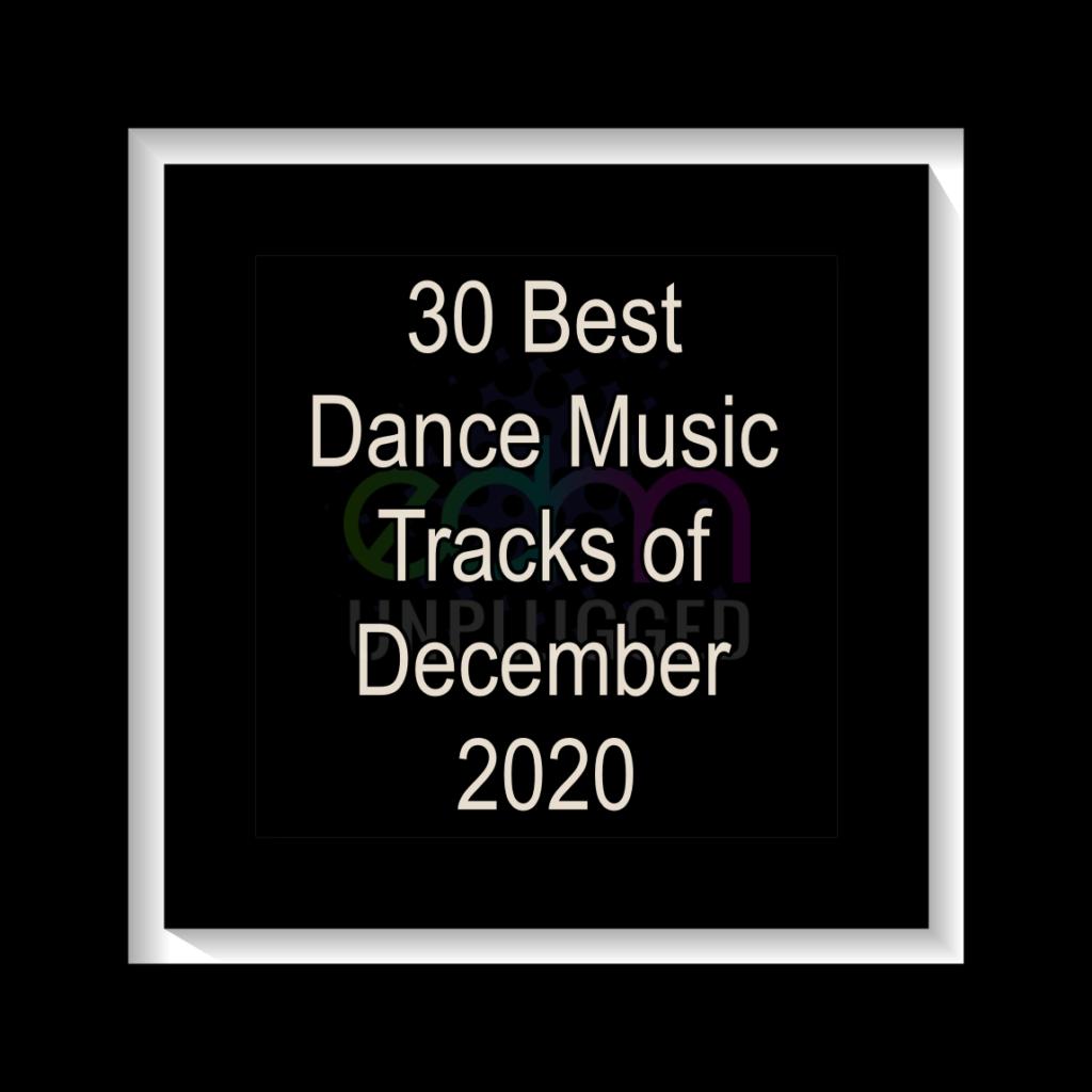 30 Best Dance Music Tracks of December 2020