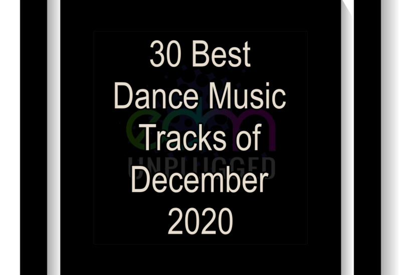 30 Best Dance Music Tracks of December 2020