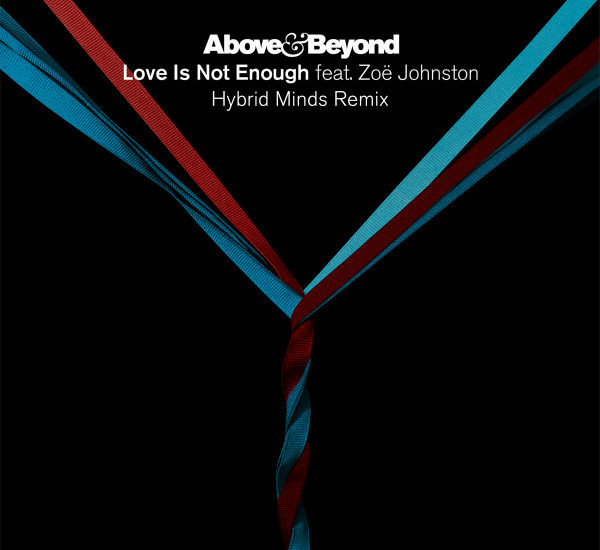 Love Is Not Enough - Hybrid Minds Remix