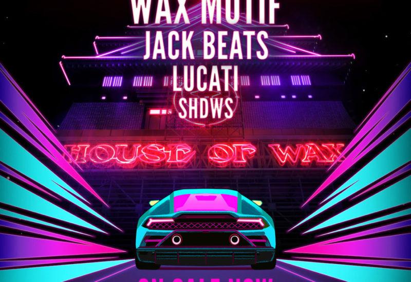 Wax Motif - House Of Wax - Park N Rave