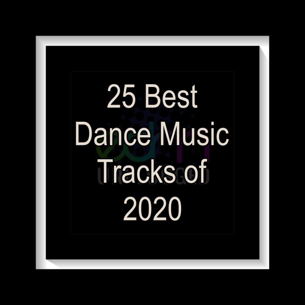 25 Best EDM Tracks of 2020