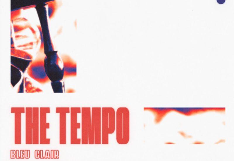 Bleu Clair - The Tempo