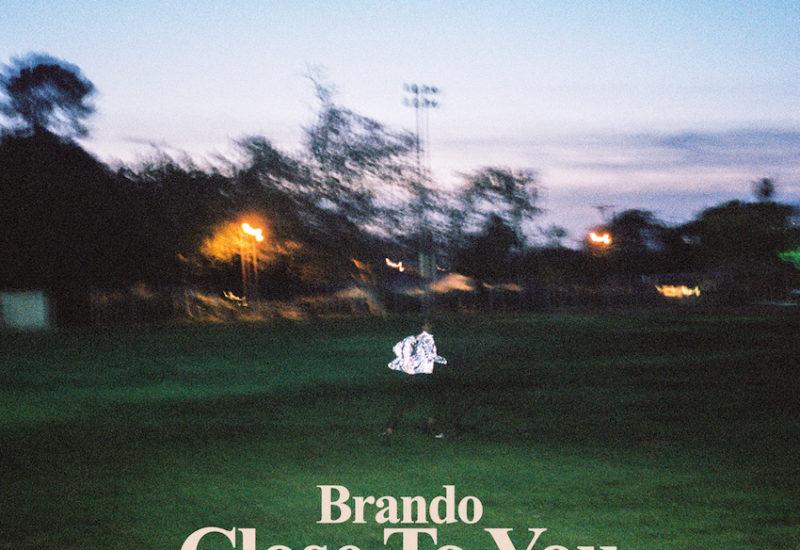 Brando - Close To You