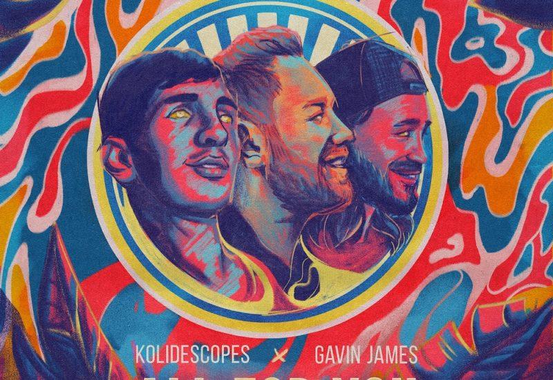 KOLIDESCOPES & Gavin James - All For You