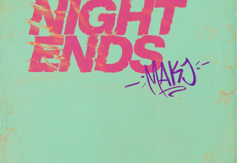 MAKJ - Night Ends