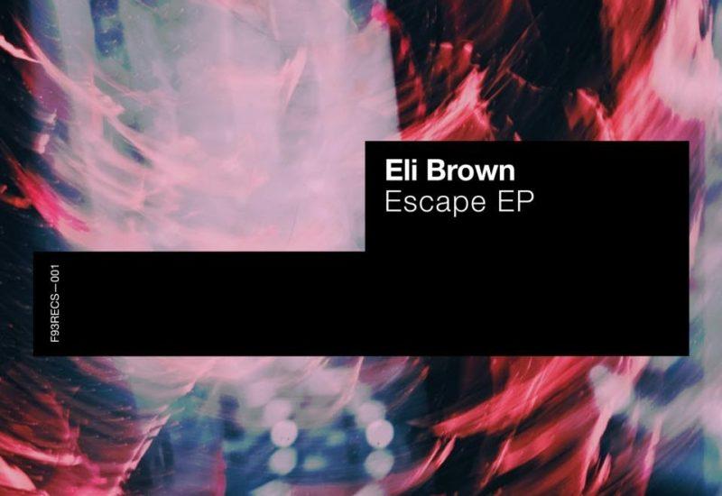 Eli Brown - Escape EP