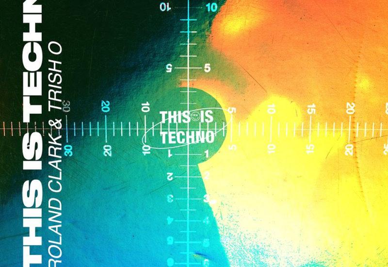 Roland Clark & Trish O. - This Is Techno