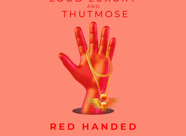 Loud Luxury and Thutmose- Red Handed