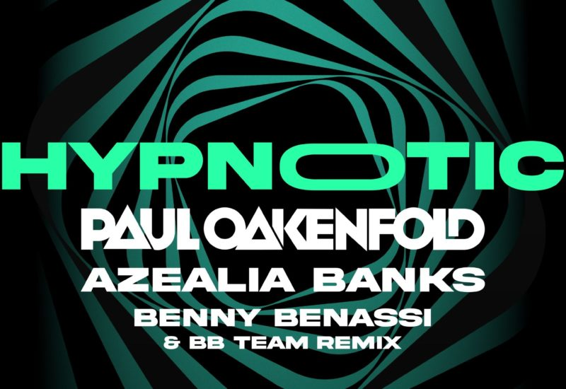 Paul Oakenfold & Azaelia Banks - Hypnotic (Benny Benassi Remix)