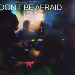 Diplo & Damian Lazarus - Don't Be Afraid