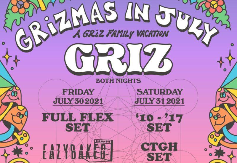GRiZMAS In July 2021