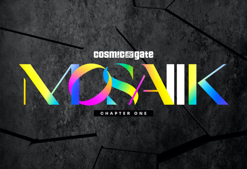 Cosmic Gate - MOSAIK - Chapter One