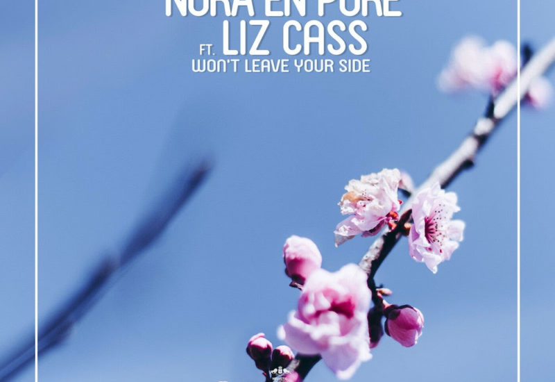 Nora En Pure - Won't Leave Your Side