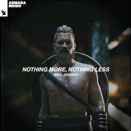 Will Sparks - Nothing More Nothing Less