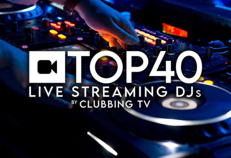 Clubbing TV Top 40 Live Streaming DJs 2021