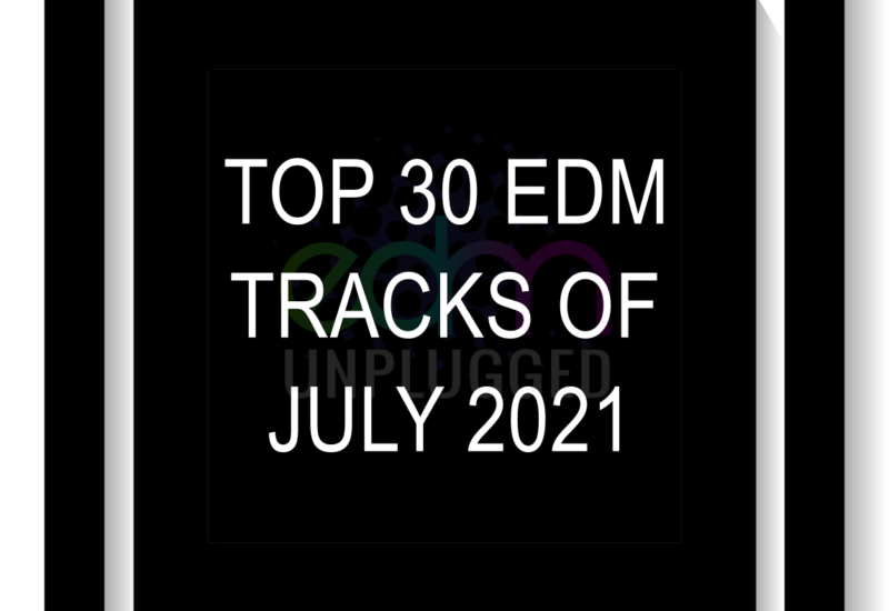 Top 30 EDM Tracks of July 2021